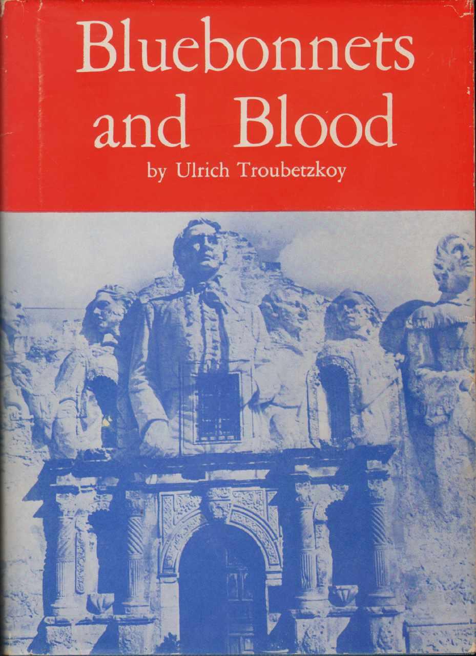 BLUEBONNETS AND BLOOD, Troubetzkoy, Ulrich