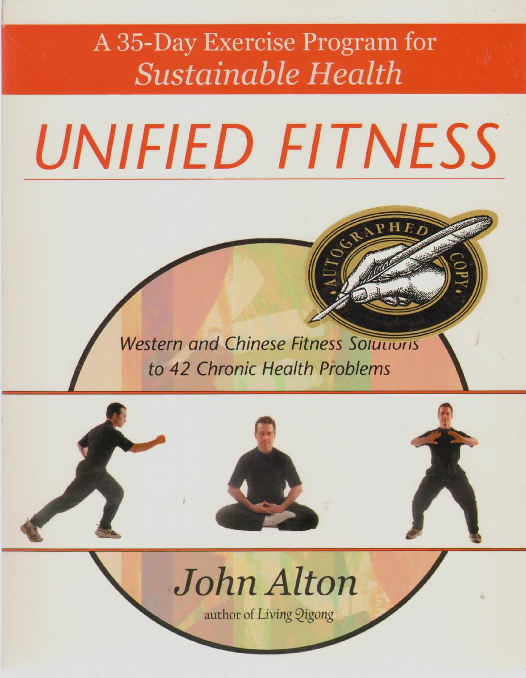 UNIFIED FITNESS A 35-Day Exercise Program for Sustainable Health: Western and Chinese Fitness Solutions to Chronic Health Problems, Alton, John