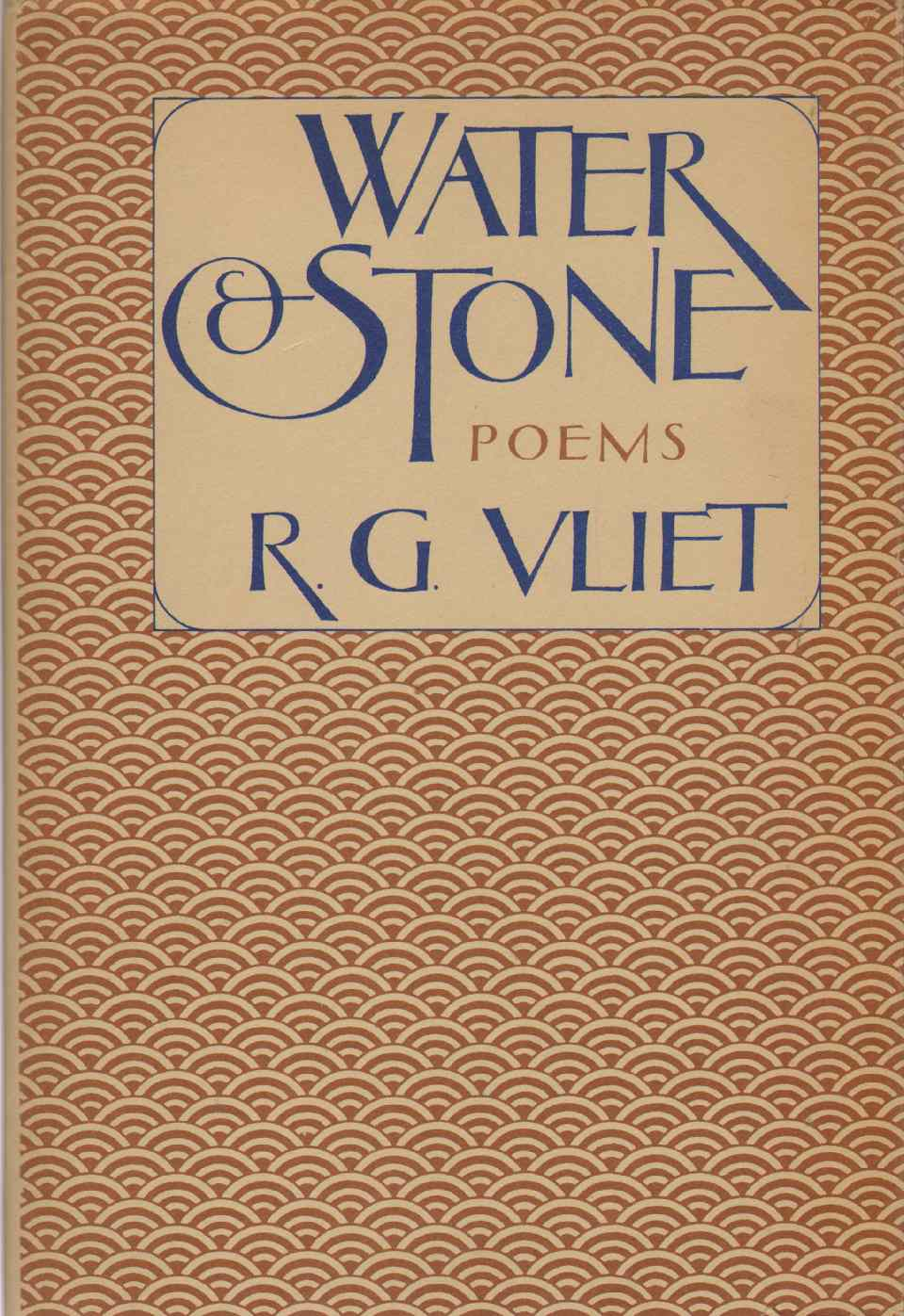 WATER AND STONE Poems, Vliet, R. G