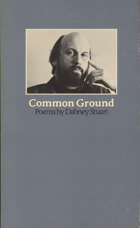 COMMON GROUND Poems, Stuart, Dabney