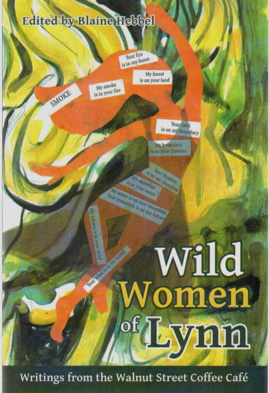 WILD WOMEN OF LYNN Writings from the Walnut Street Coffee Café, Hebbel, Blaine; edited by