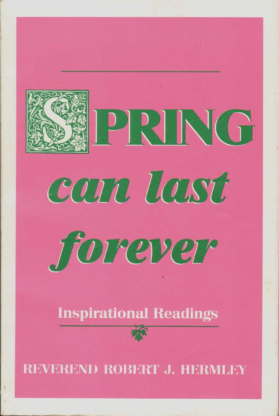 Image for SPRING CAN LAST FOREVER Inspirational Readings
