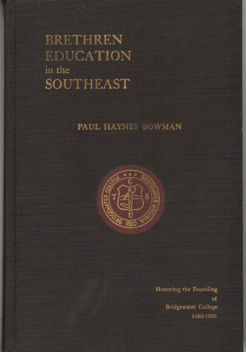 Image for BRETHREN EDUCATION IN THE SOUTHEAST An Account of the Educational Endeavors Among the Brethren People in the Southeastern Region 1857-1955