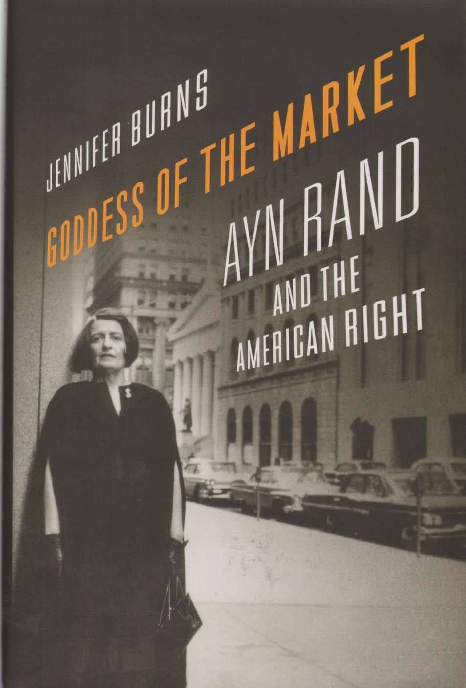 Image for GODDESS OF THE MARKET Ayn Rand and the American Right