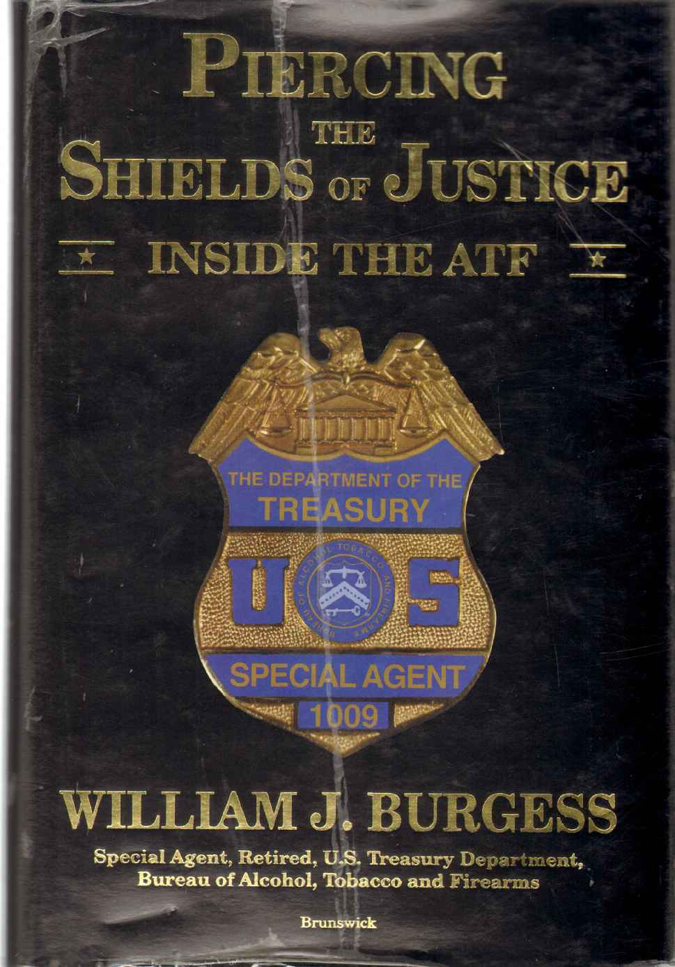 Image for PIERCING THE SHIELDS OF JUSTICE Inside the ATF