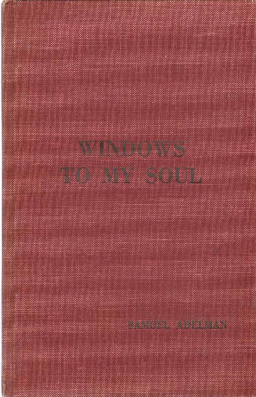 WINDOWS TO MY SOUL, Adelman, Rabbi Samuel