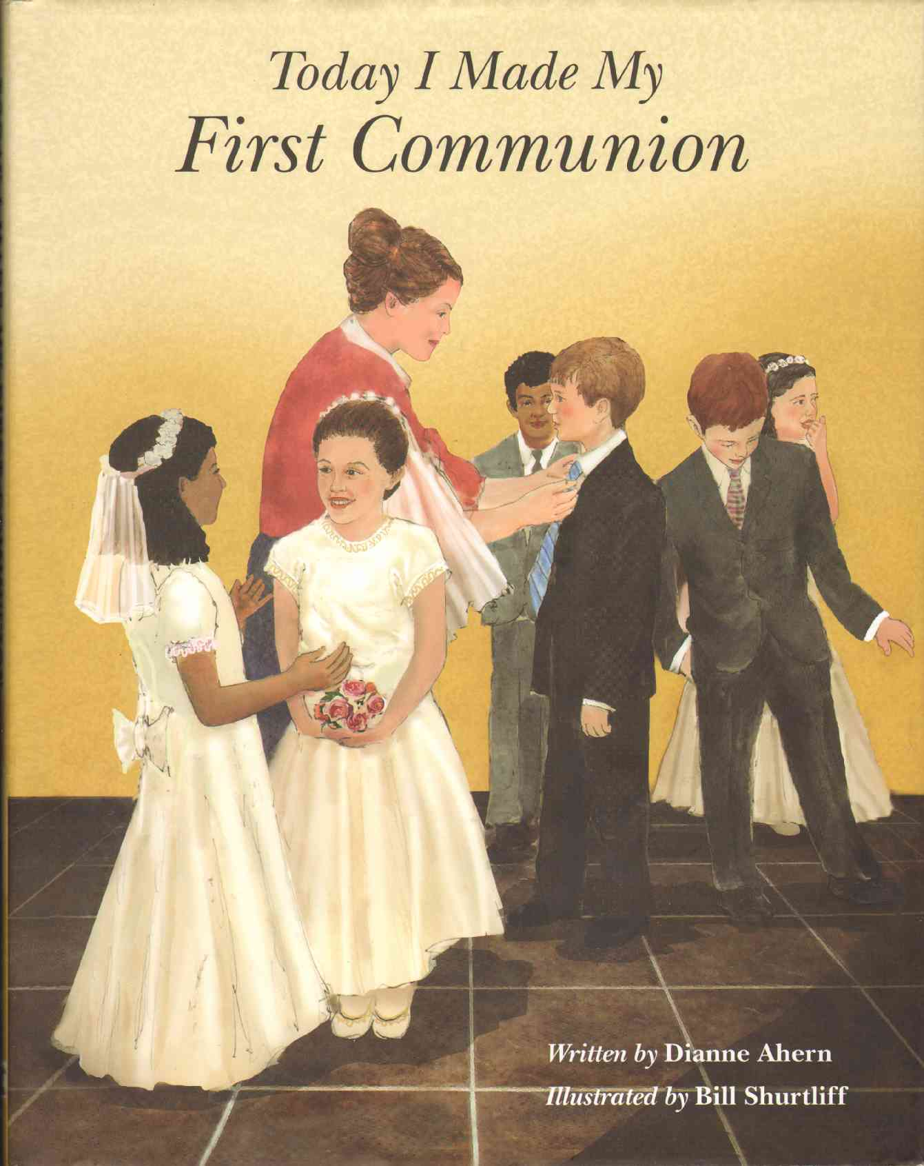 TODAY I MADE MY FIRST COMMUNION, Ahern, Dianne