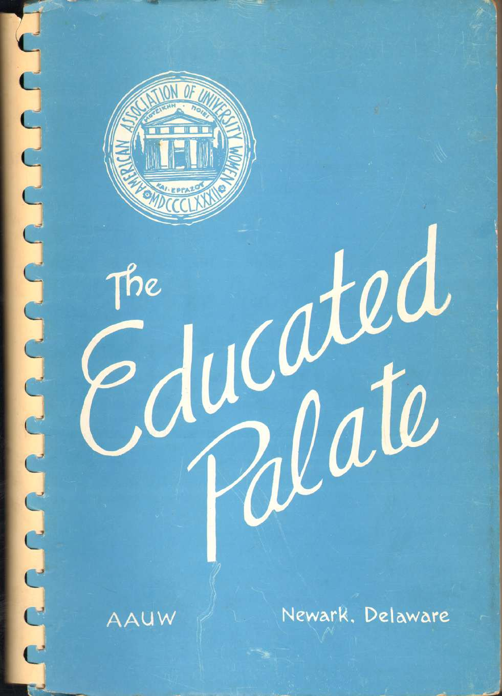 THE EDUCATED PALATE A Book of Favorite Recipes Compiled by American Association of University Women Newark Branch, AAUW