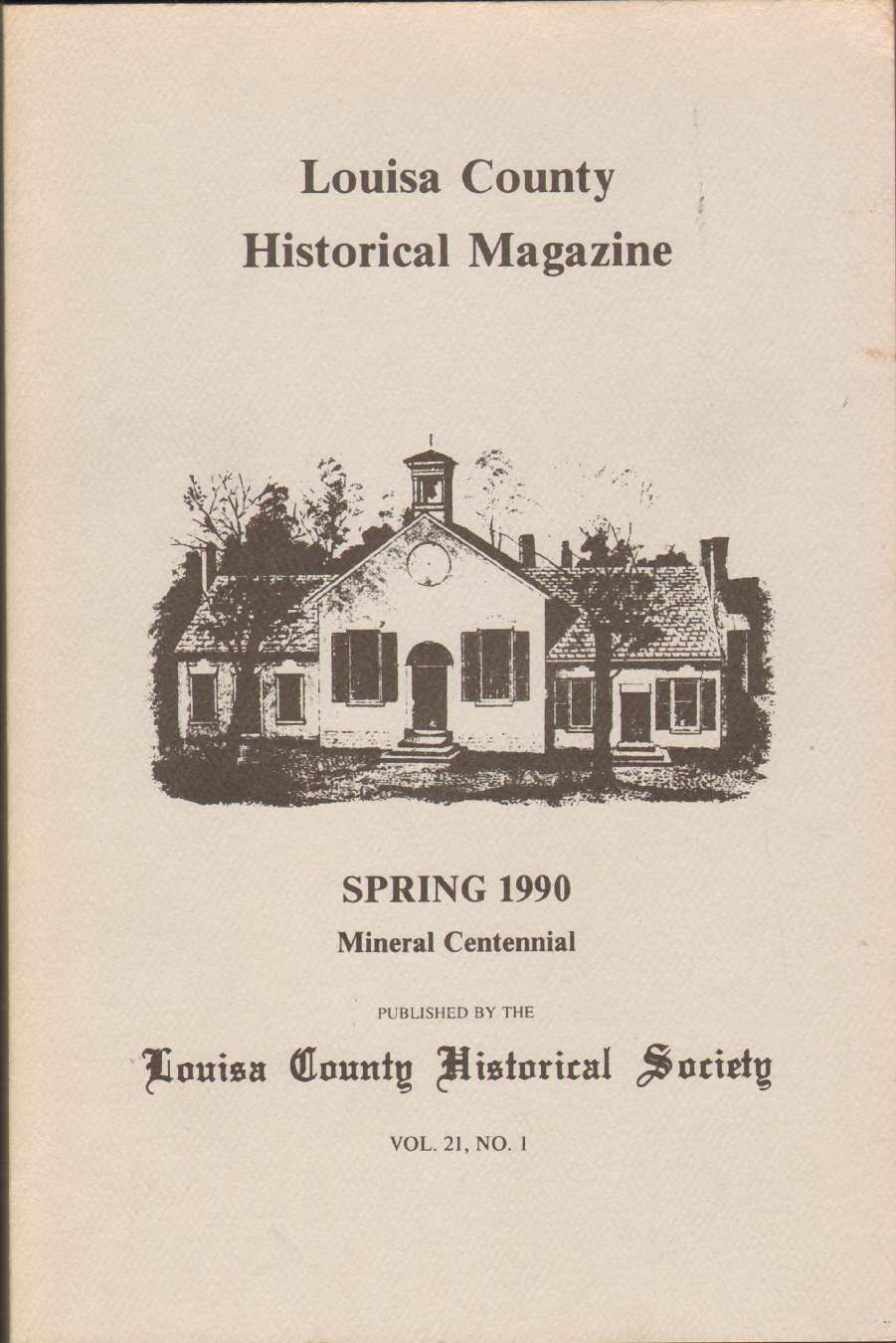 LOUISA COUNTY HISTORICAL MAGAZINE Mineral Centennial Spring 1990, Abercrombie, Janice L.