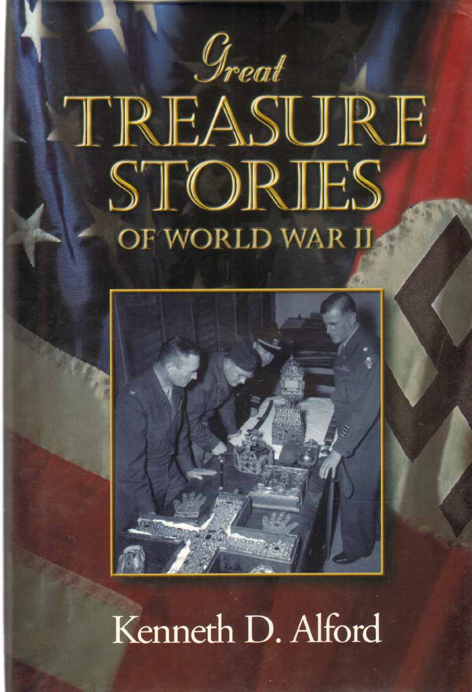 GREAT TREASURE STORIES OF WORLD WAR, Alford, Kenneth D.