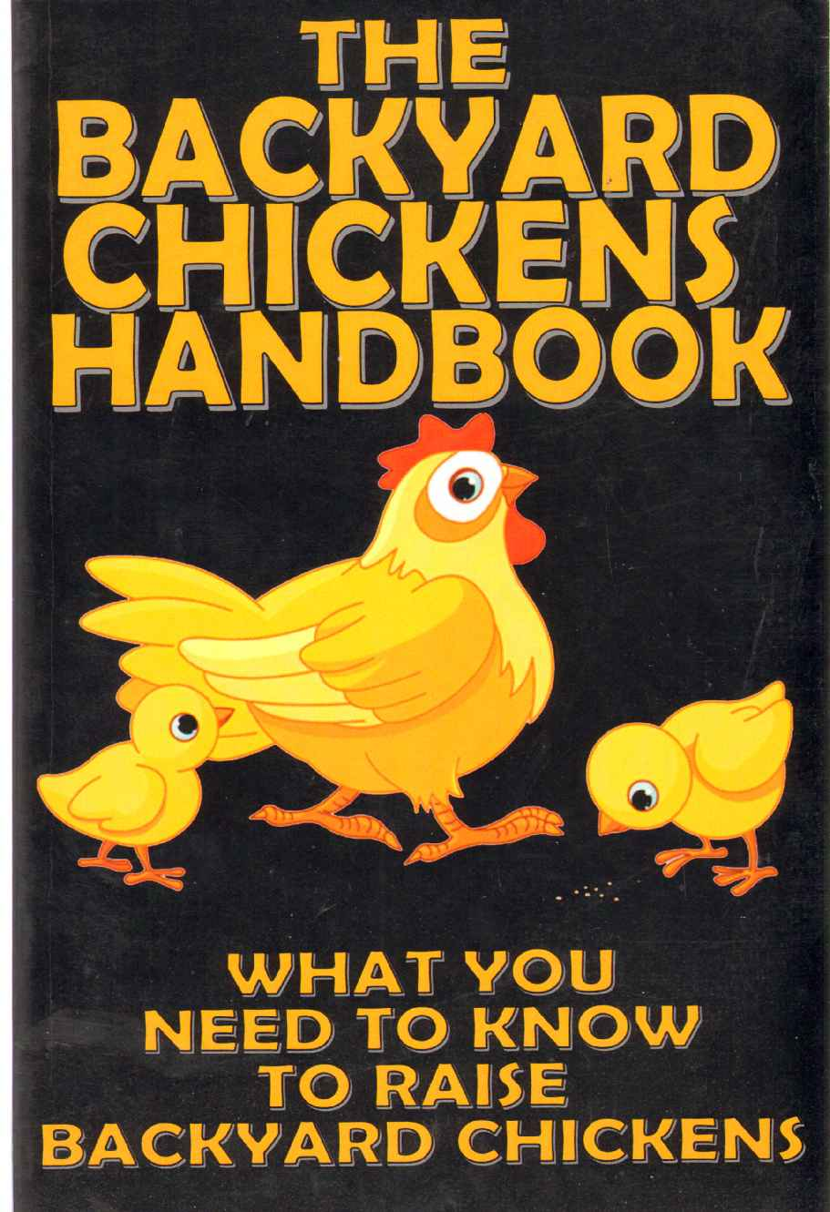Image for THE BACKYARD CHICKENS HANDBOOK What You Need to Know to Raise Backyard Chickens (Volume 1)