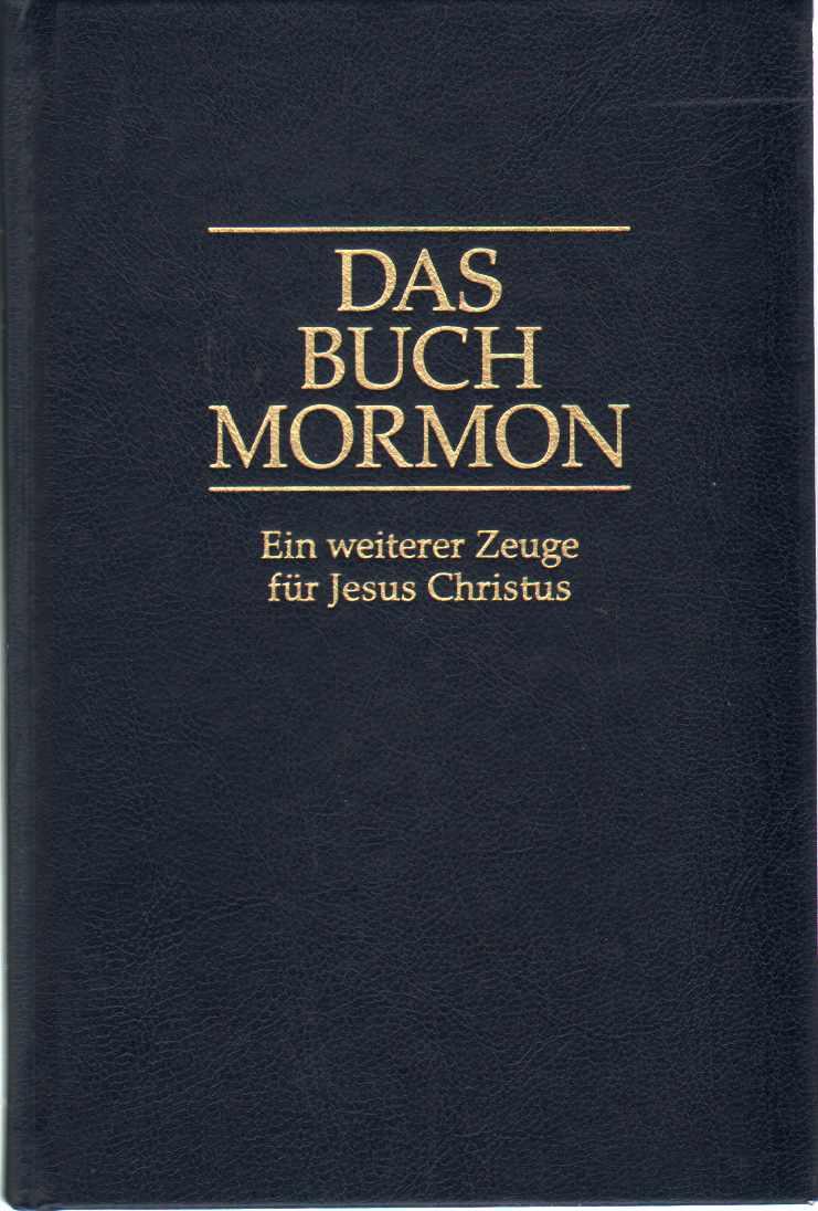 DAS BUCH MORMON Ein Weiterer Zeuge Für Jesus Christus