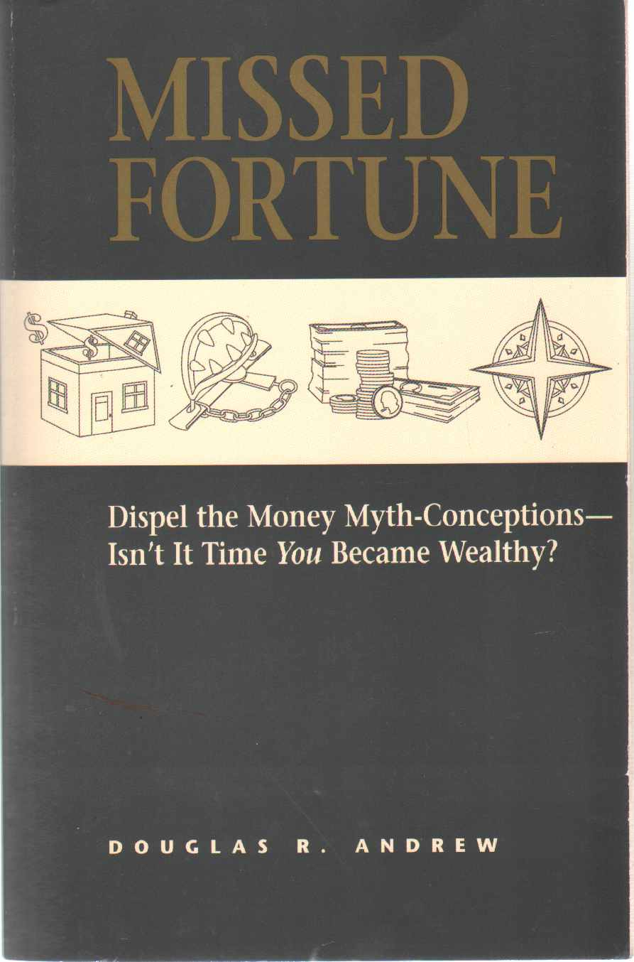 Image for MISSED FORTUNE Dispel the Money Myth-Conceptions--Isn't it Time You Became Wealthy?