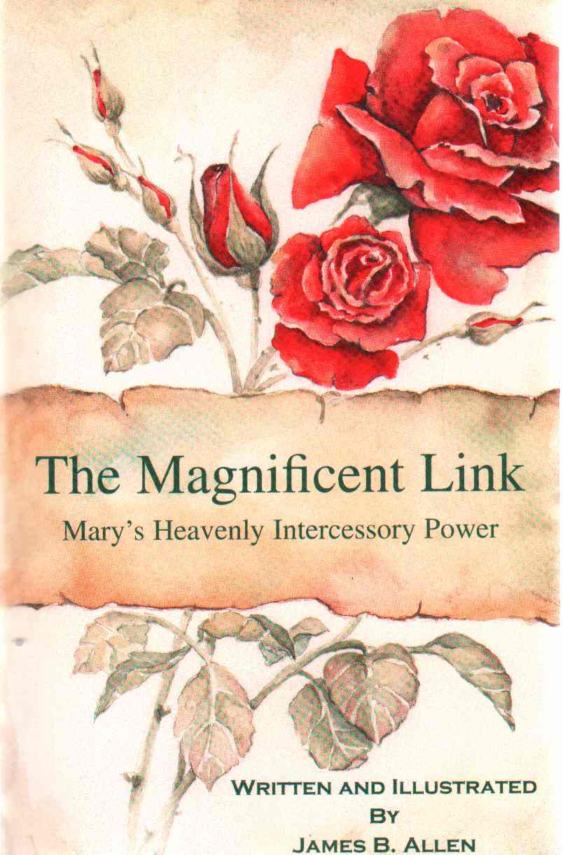 THE MAGNIFICENT LINK Man's Heavenly Intercessory Power, Allen, James B.