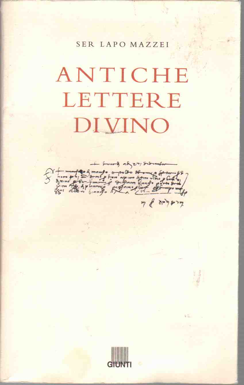 ANTICHE LETTERE DIVINO Old Letters about Wine, in Italian, German and English