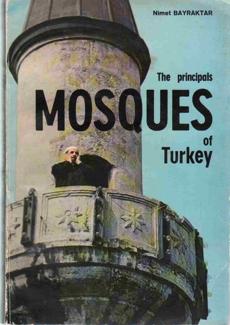 THE PRINCIPALS MOSQUES OF TURKEY Minyatür Edition No. 8, Bayraktar, Nimet