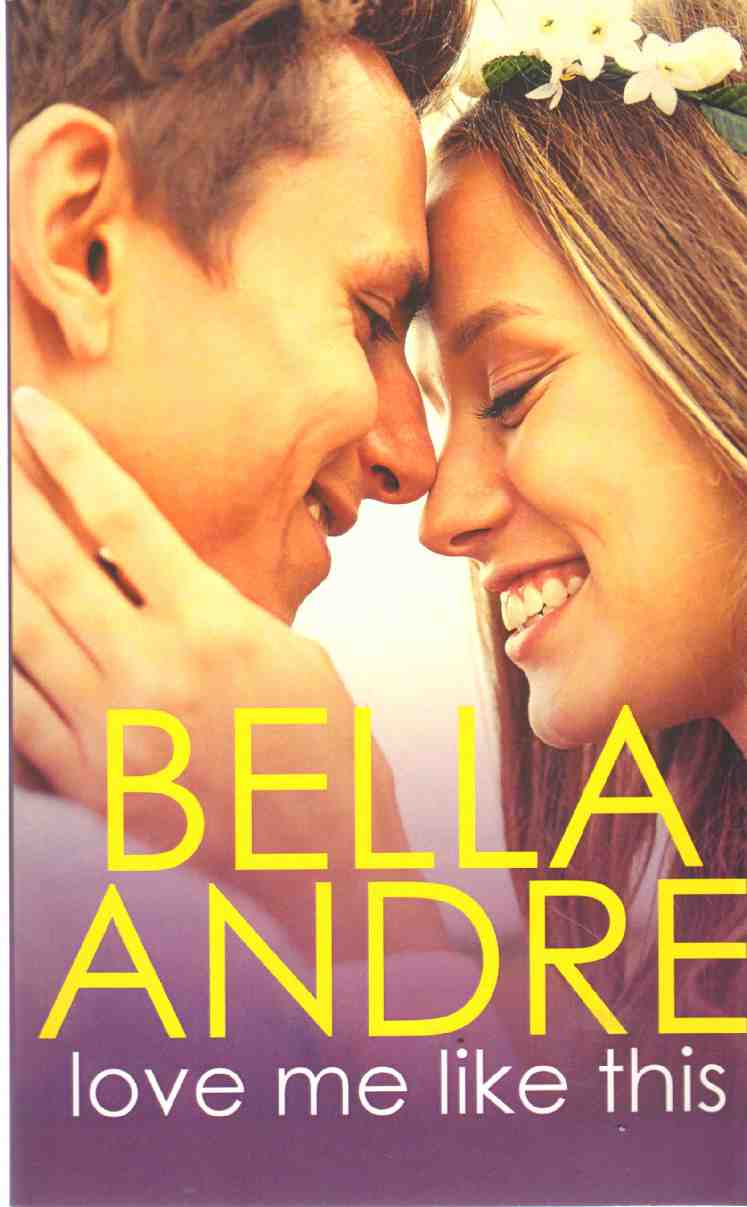 LOVE ME LIKE THIS The Morrisons Volume 3, Andre, Bella