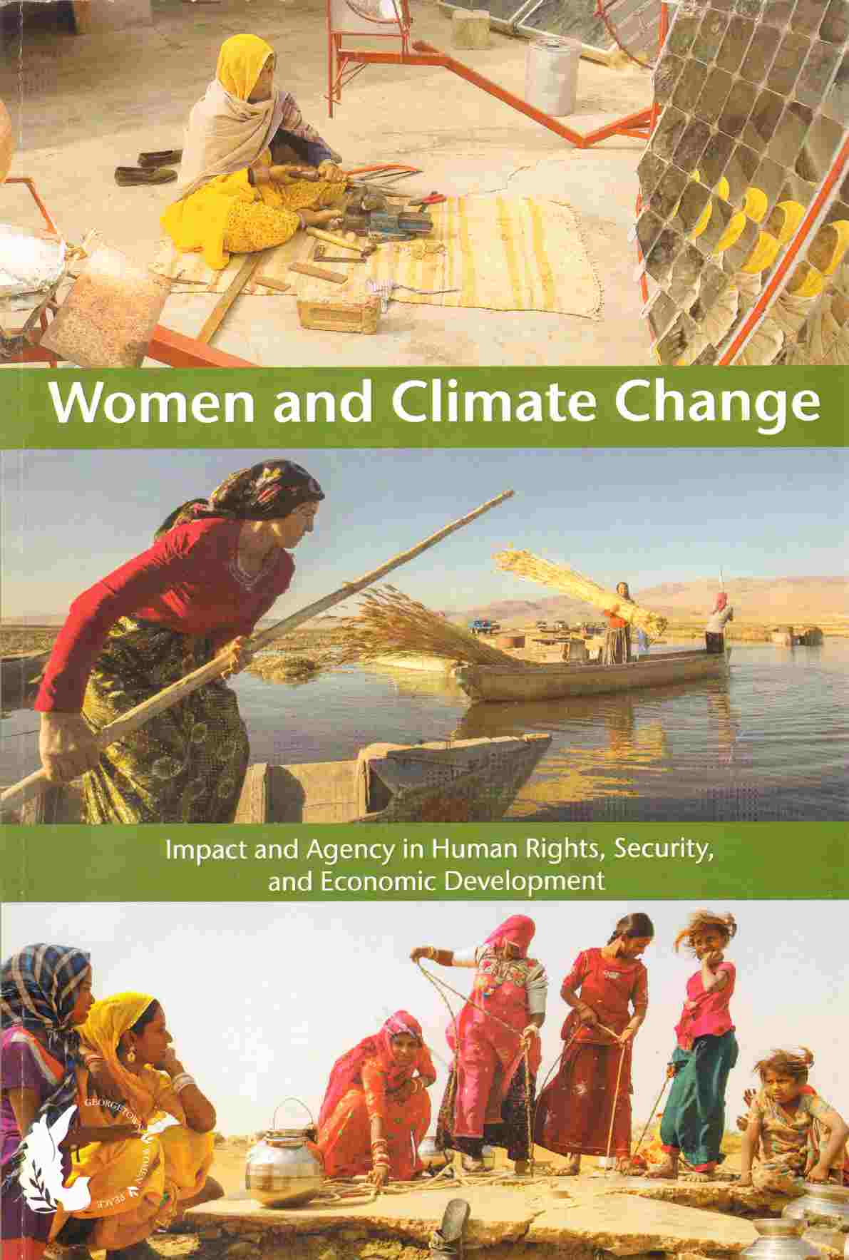 WOMEN AND CLIMATE CHANGE:  Impact and Agency in Human Rights, Security, and Economic Development, Alam, Mayesha; Rukmani Bhatia and Briana Mawby