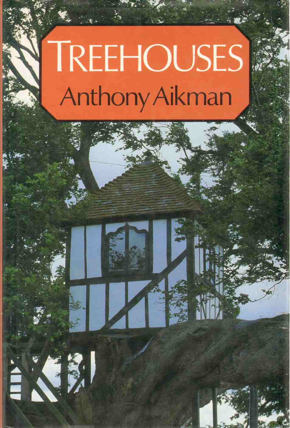 TREE HOUSES, Aikman, Anthony