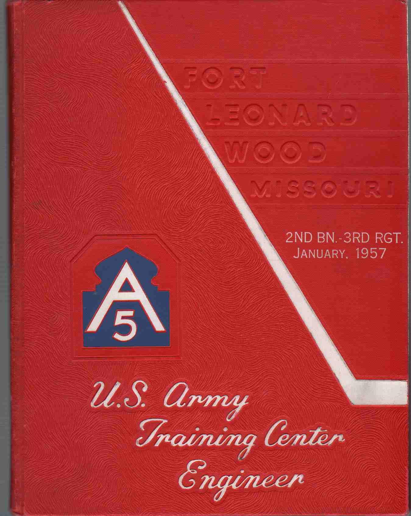 FORT LEONARD WOOD MISSOURI U. S. ARMY TRAINING CENTER ENGINEER 2nd BN. - 3rd RGT. January, 1957, United States Army