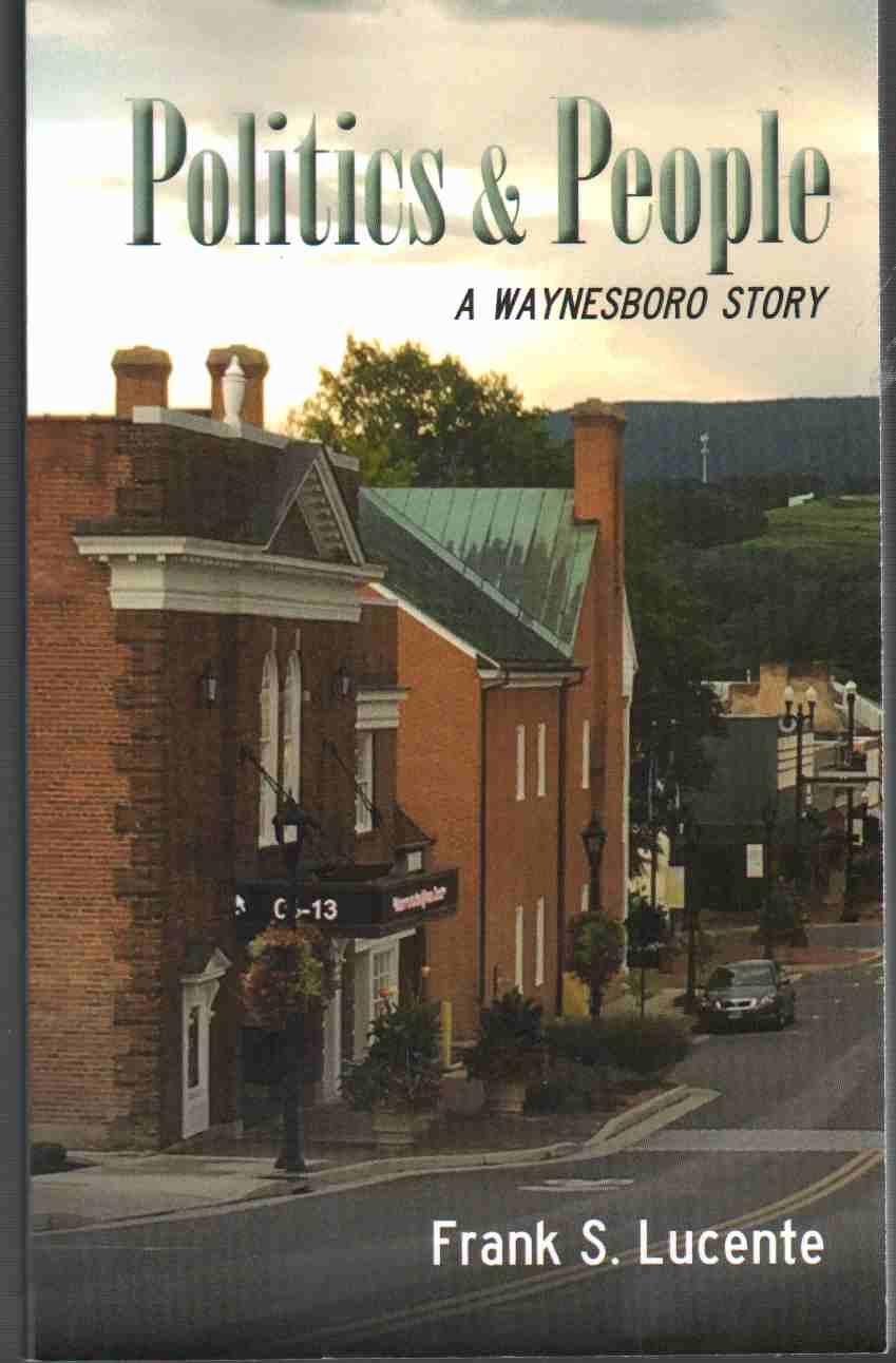 POLITICS AND PEOPLE A Waynesboro Story, Lucente, Frank S