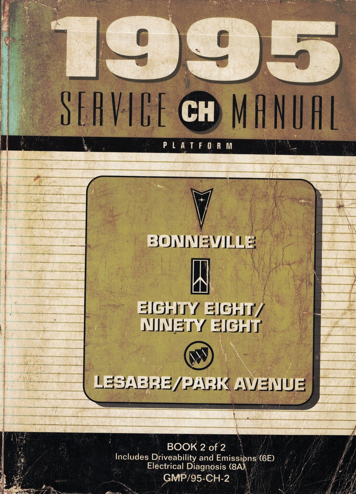Image for 1995 C/H Platform - Pontiac Bonneville; Oldsmobile Eighty-Eight, LSS, Ninety-Eight; Buick Le Sabre, Park Avenue Service Manual (Volume 2 Only)