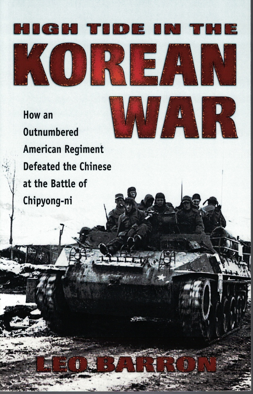 Image for High Tide in the Korean War How an Outnumbered American Regiment Defeated the Chinese at the Battle of Chipyong-Ni