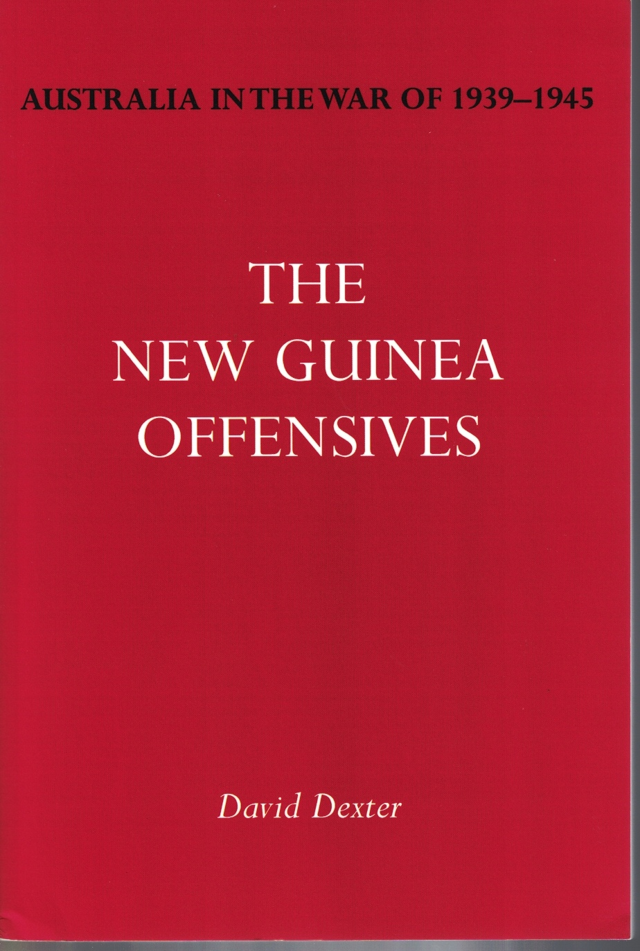 Image for The New Guinea Offensives (Australia in the War of 1939-1945)