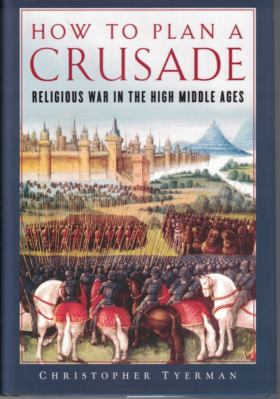 Image for How to Plan a Crusade Religious War in the High Middle Ages