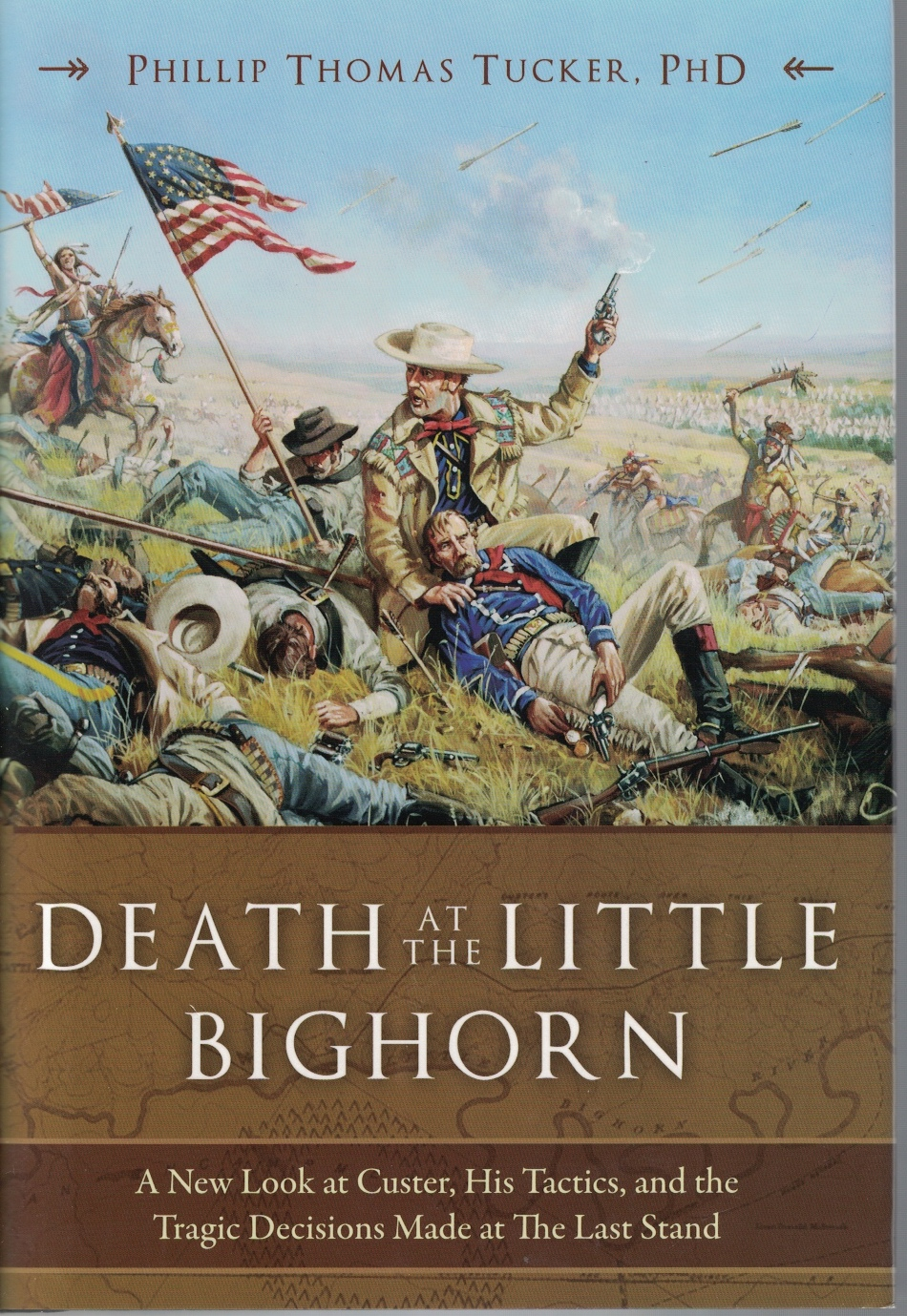 Image for Death At the Little Bighorn A New Look At Custer, His Tactics, and the Tragic Decisions Made At the Last Stand