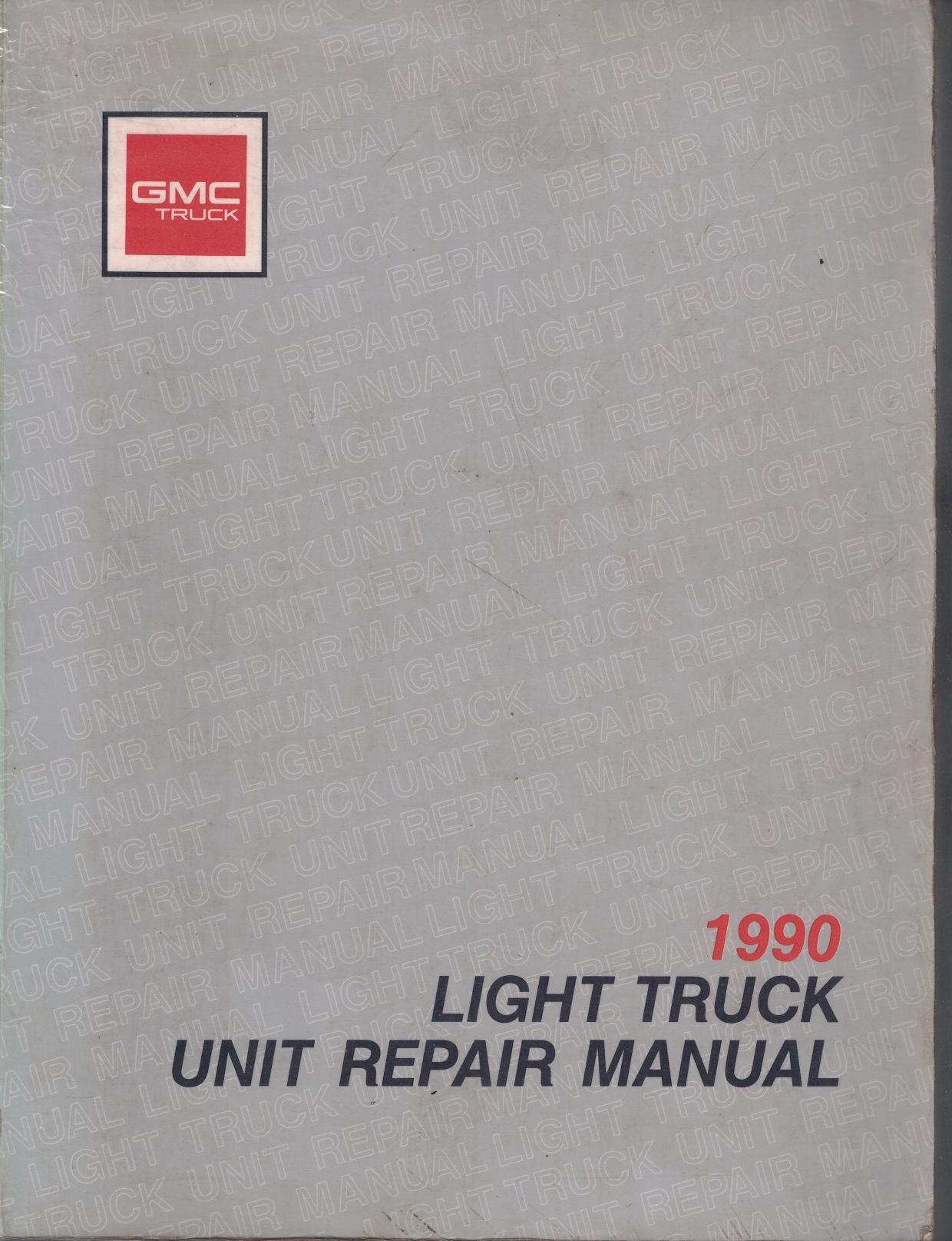 Image for 1990 GMC Light Truck Unit Repair Manual [Original Service Manual]