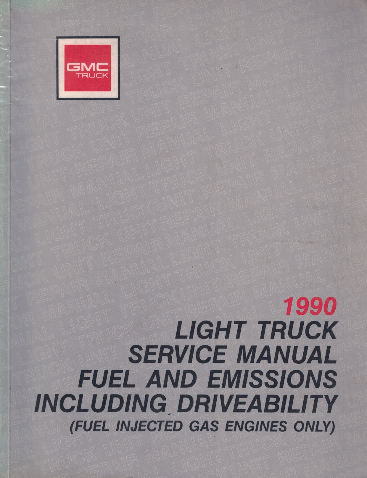 Image for 1990 GMC Light Truck Service Manual, Fuel and Emissions Including Driveability (Fuel Injected Gas Engines Only)