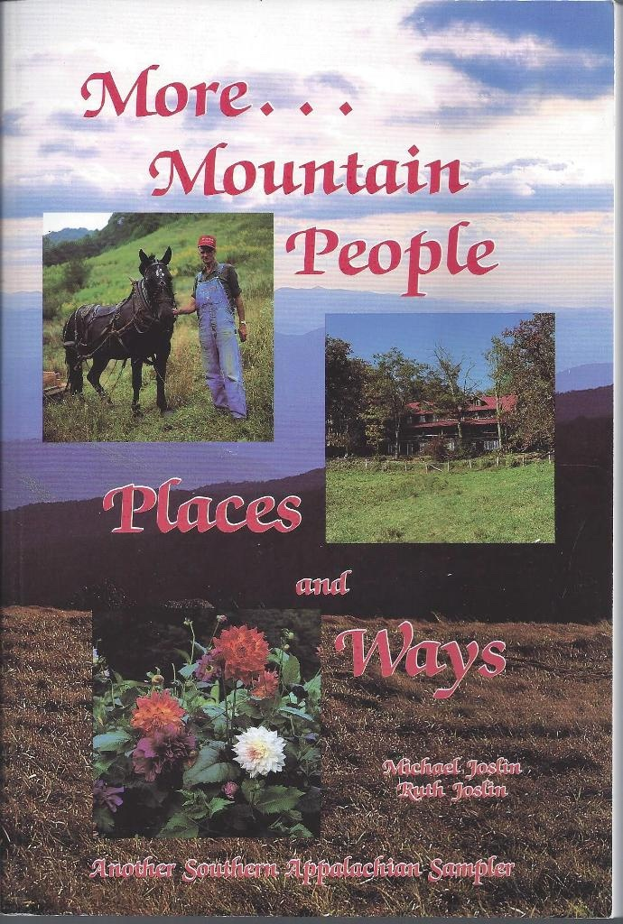 More Mountain People Places and Ways, Joslin, Michael &  Ruth Joslin