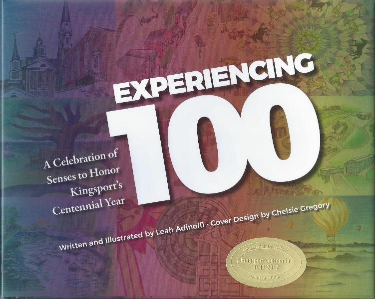 Experiencing 100 A Celebration of Senses to Honor Kingsport's Centennial Year, Adinolfi, Leah