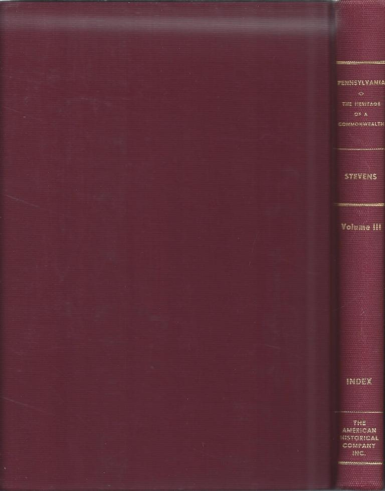 Pennsylvania, the Heritage of a Commonwealth, Volume III, Stevens, Sylvester K.