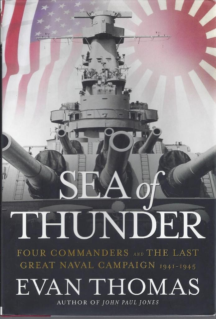 Sea of Thunder Four Commanders and the Last Great Naval Campaign 1941-1945, Thomas, Evan