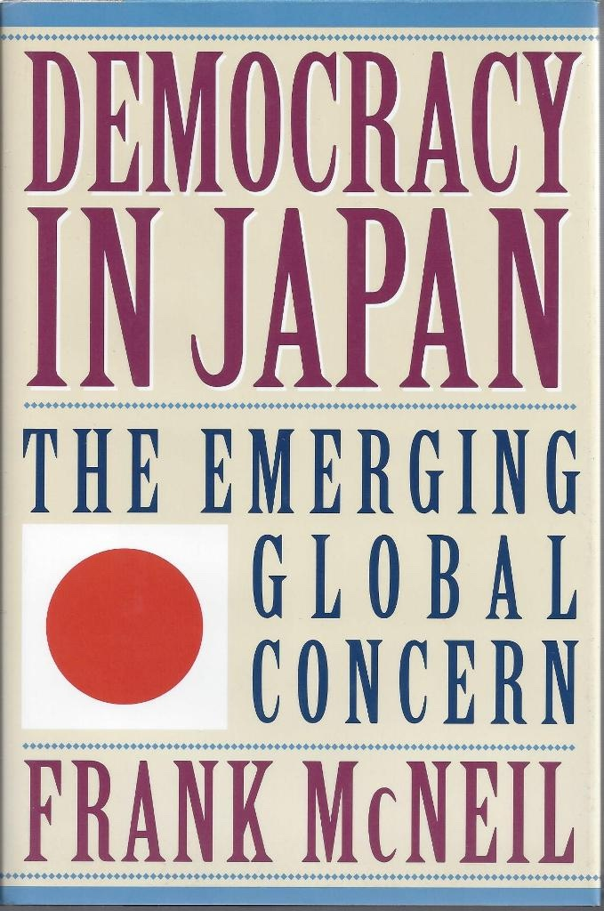 Democracy in Japan The Emerging Global Concern, McNeil, Frank