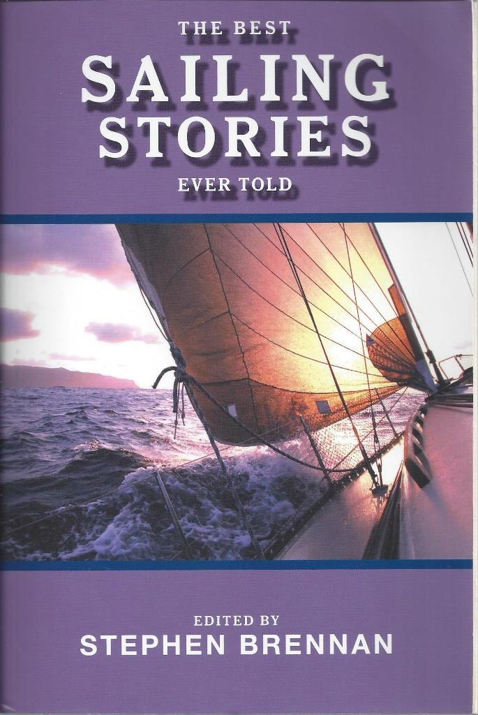 The Best Sailing Stories Ever Told, Brennan, Stephen