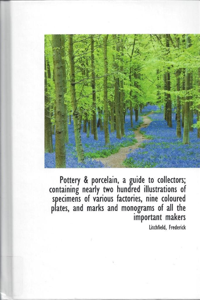 Pottery & Porcelain, a Guide to Collectors; Containing Nearly Two Hundred Illustrations of Specimens, Frederick, Litchfield