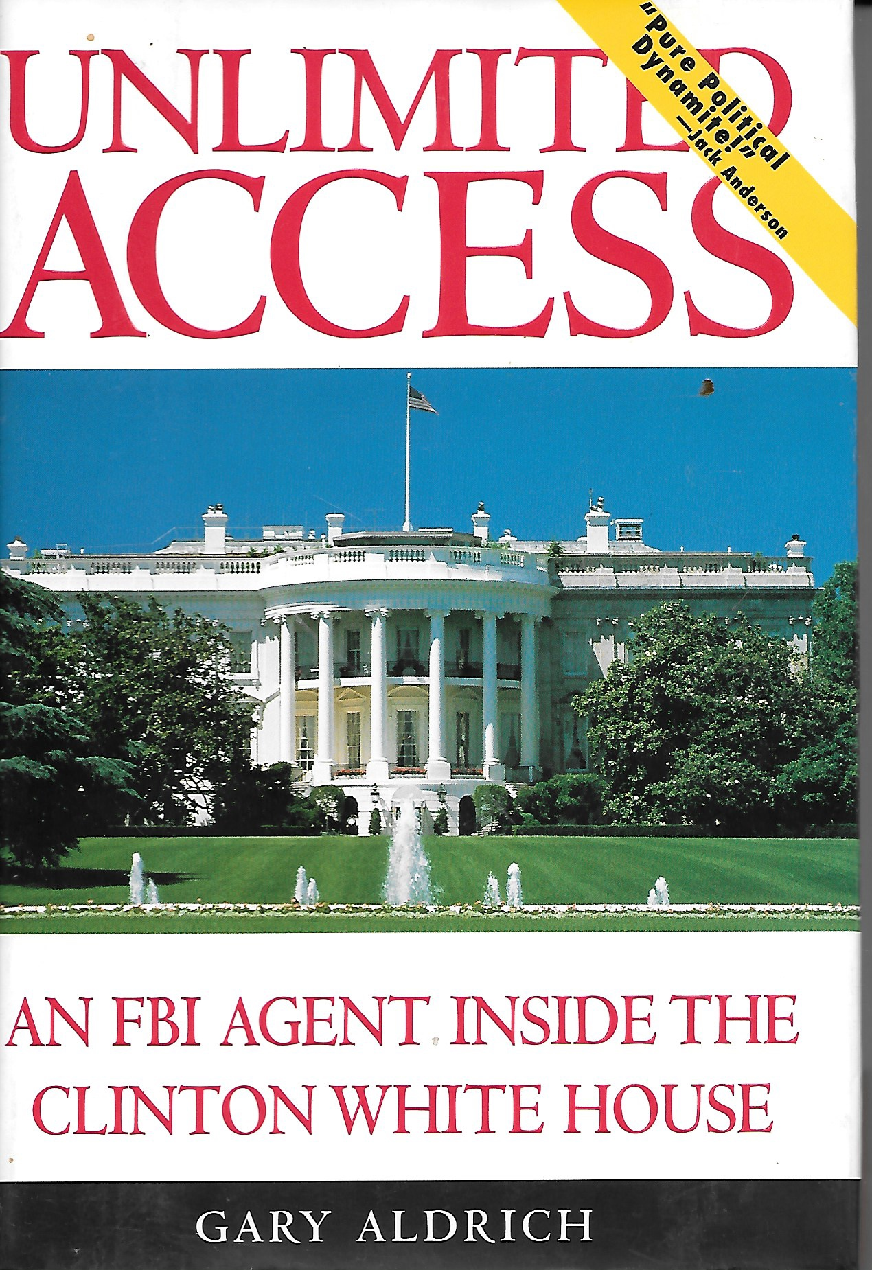 Image for Unlimited Access An FBI Agent Inside the Clinton White House