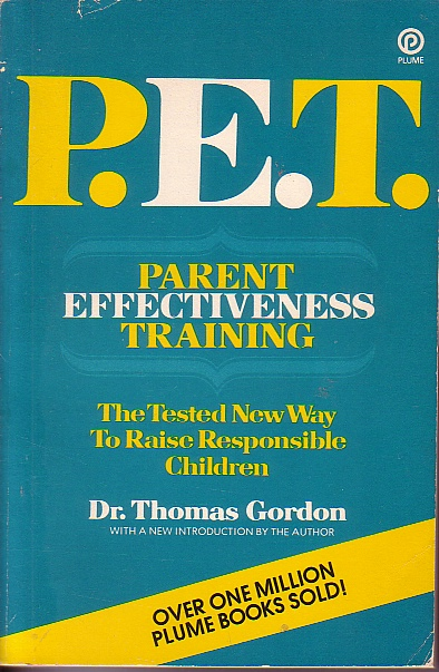 Image for P. E. T. - Parent Effectiveness Training Tested New Way to Raise Responsible Children