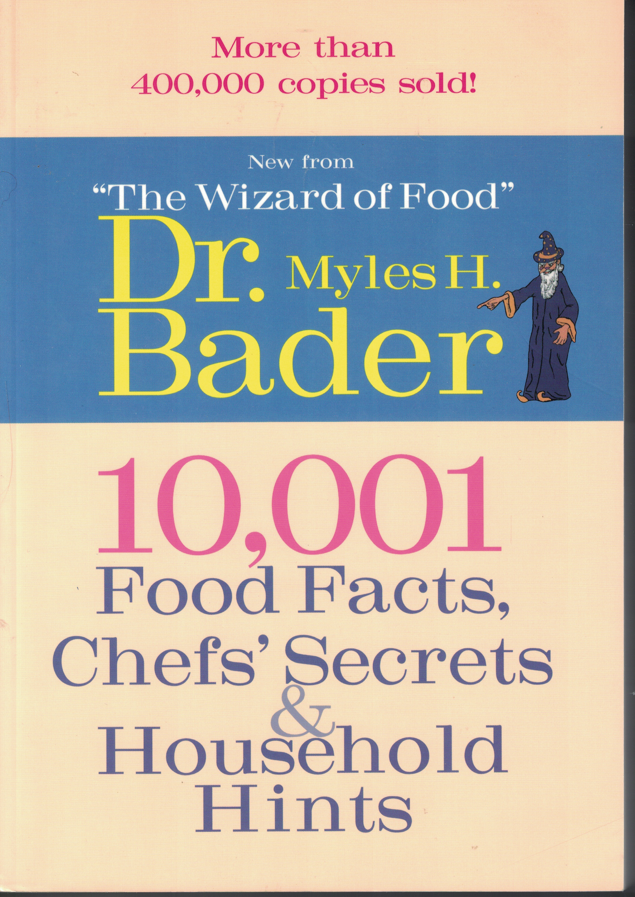 Image for 10,001 Food Facts, Chefs' Secrets And Household Hints More Usable Food Facts and Household Hints Than Any Single Book Ever Published
