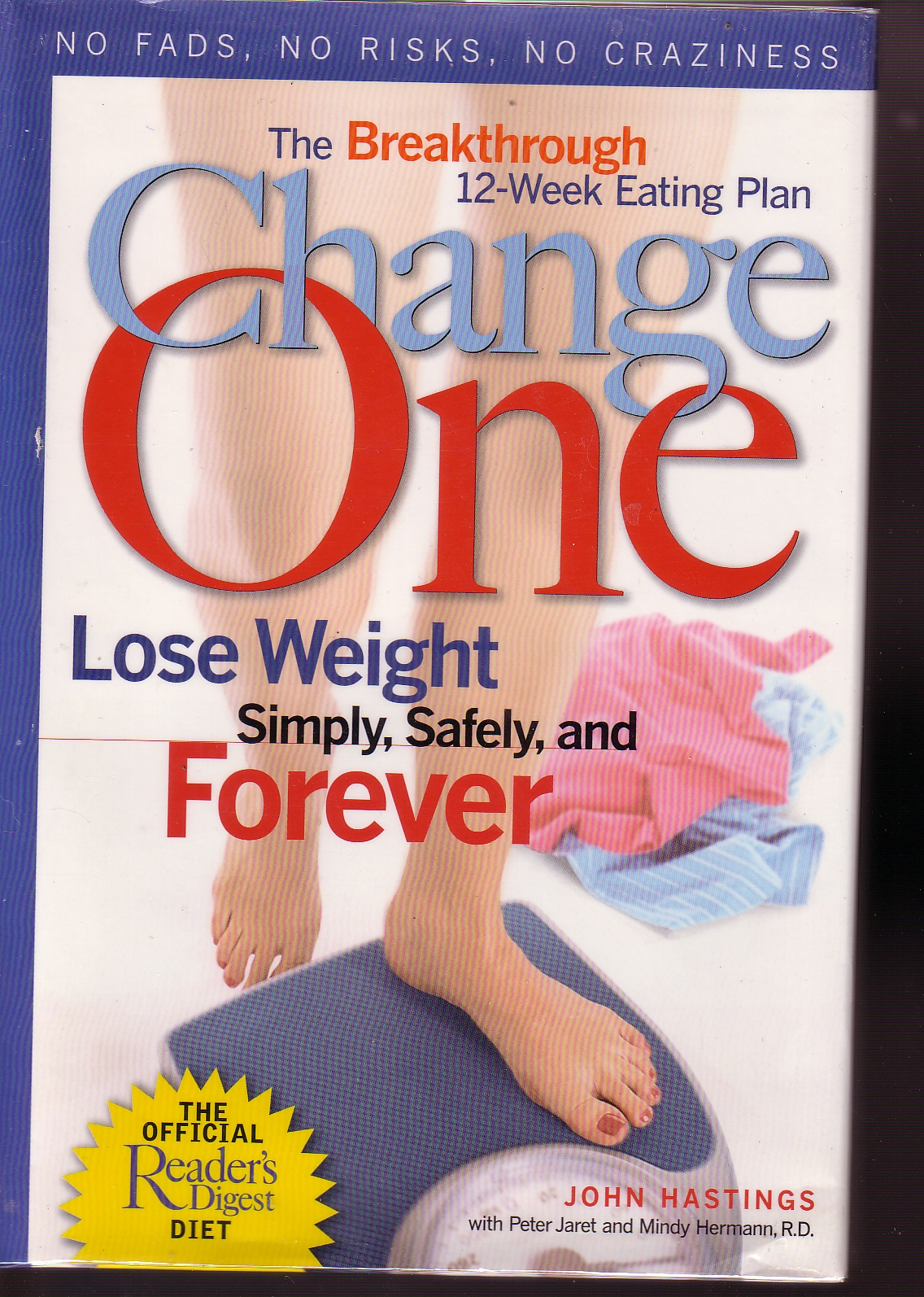Image for Change One The Breakthrough 12-Week Eating Plan: Lose Weight Simply, Safely & Forever