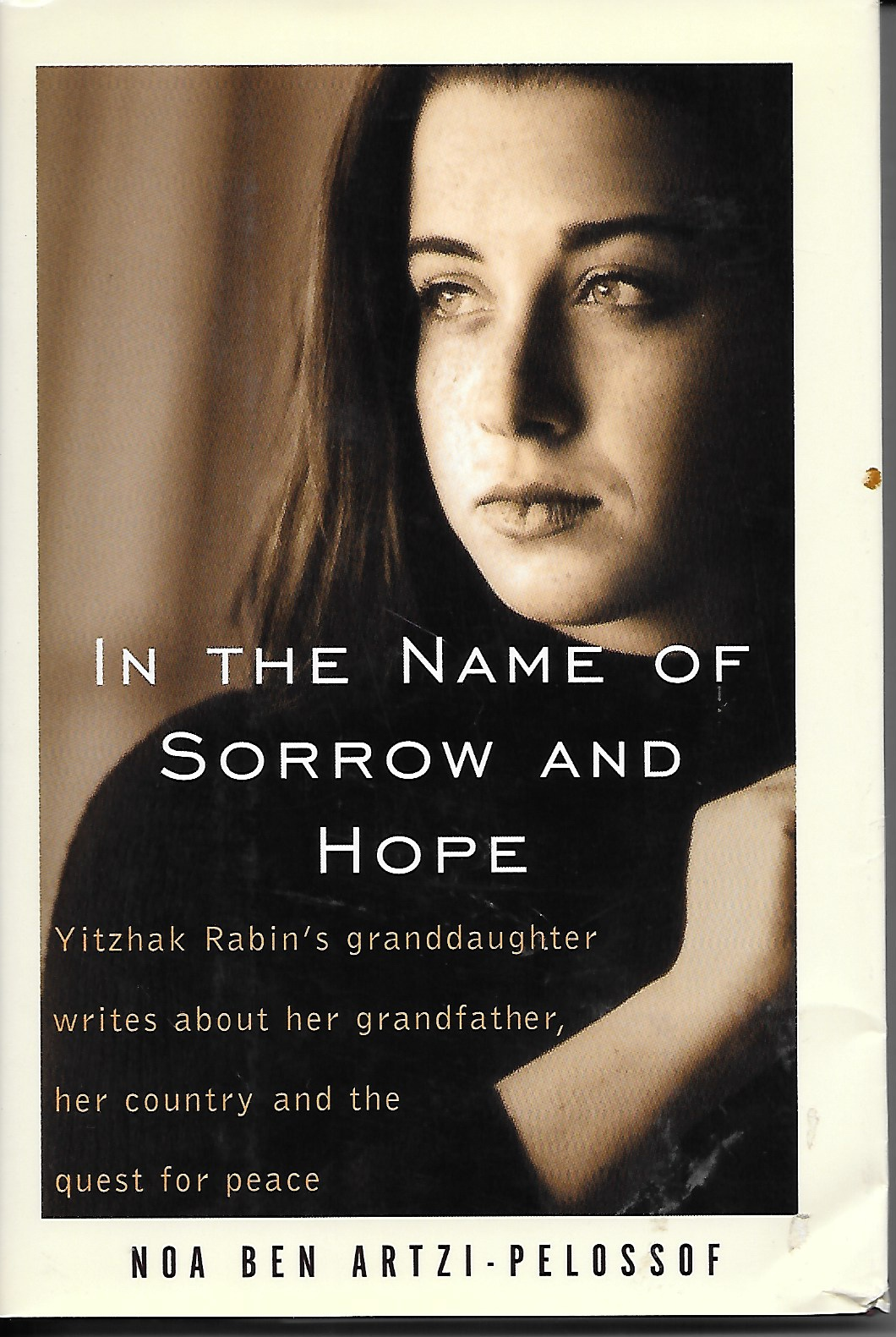 Image for In The Name Of Sorrow And Hope Yitzhak Rabi's Granddaugher Writes about Her Grandfather, Her Country and the Quest for Peace