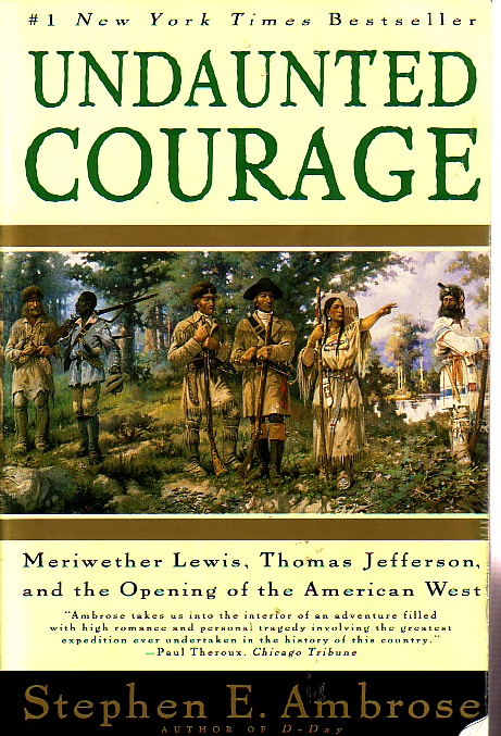 Image for Undaunted Courage Meriwether Lewis, Thomas Jefferson, and the Opening of the American West