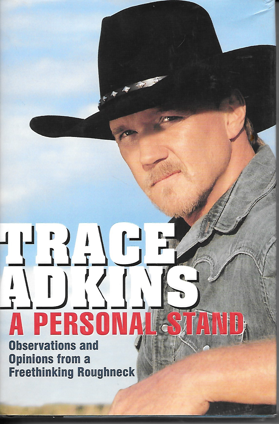 Image for Trace Adkins A Personal Stand Observations and Opinions from a Freethinking Roughneck