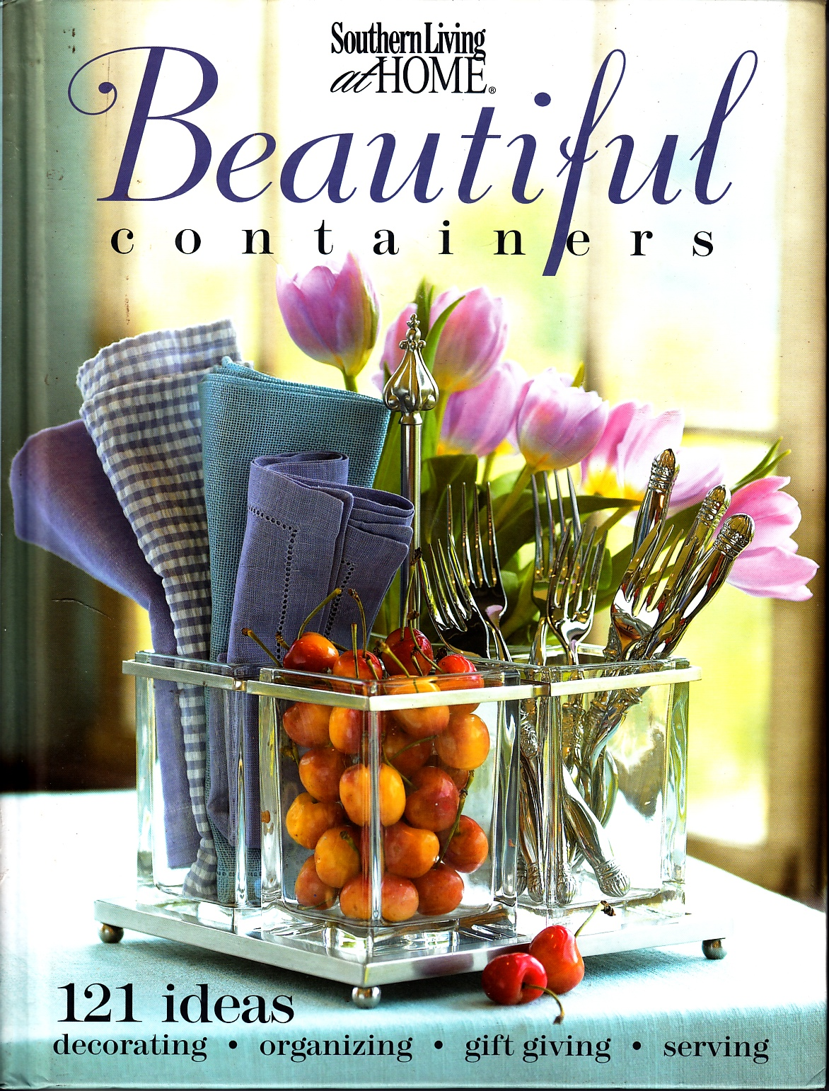 Image for Beautiful Containers 121 Ideas Decorating Organizing Gift Giving Serving