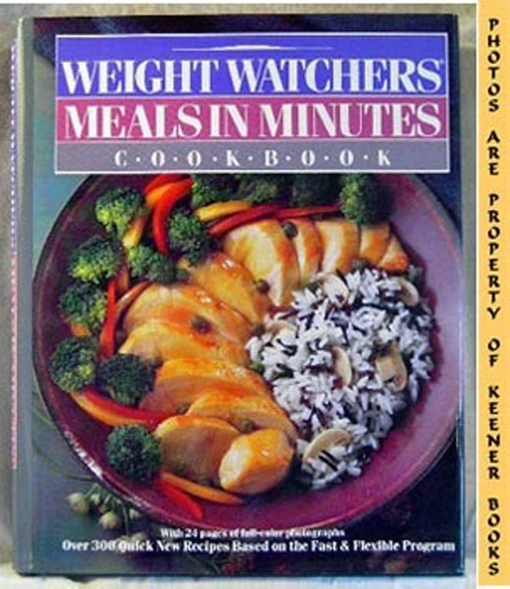 Image for Weight Watchers Meals In Minutes Cookbook : Over 300 Quick Recipes Based On The Fast & Flexible Program