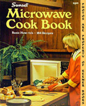 Image for Sunset Microwave Cook Book (Basic How - To's, 184 Recipes)