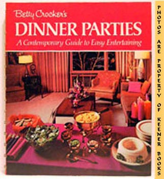 Image for Betty Crocker's Dinner Parties (A Contemporary Guide To Easy Entertaining)
